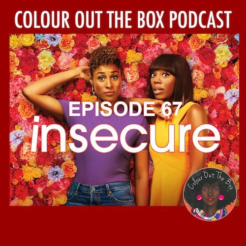 Insecure: Toxic Friends & Low Key Feellin' Myself FEAT: Mo & Jay: Episode 67
