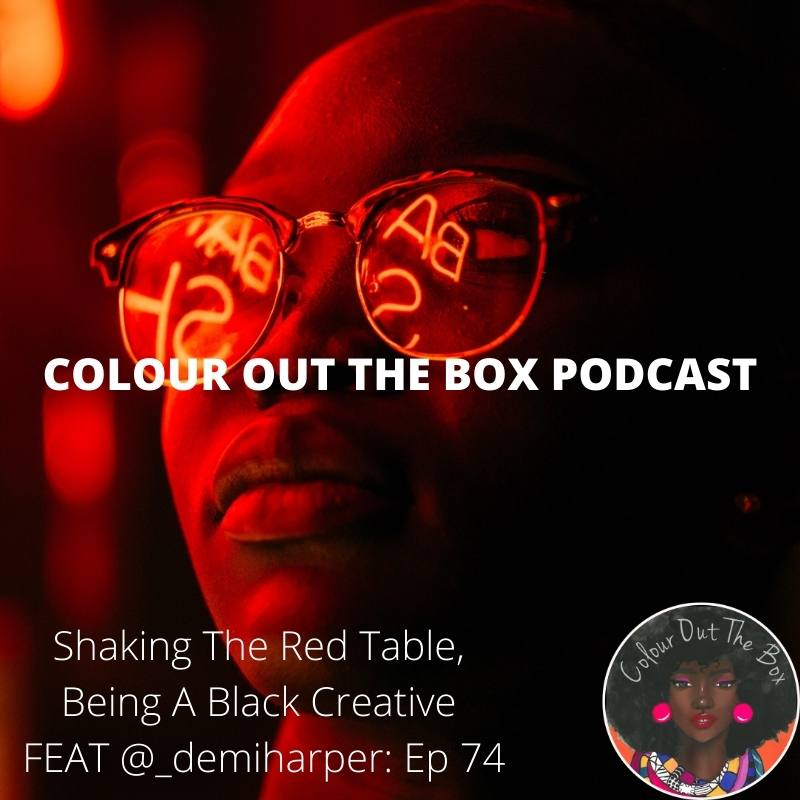 Shaking The Red Table, Being A Black Creative & Special Announcements: FEAT @_demiharper: Episode 74