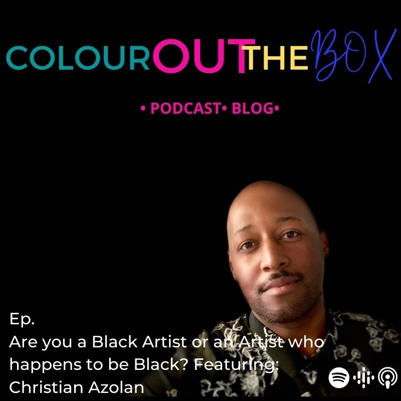 Are you a Black Artist or an Artist who happens to be Black? Featuring Artist Christian Azolan