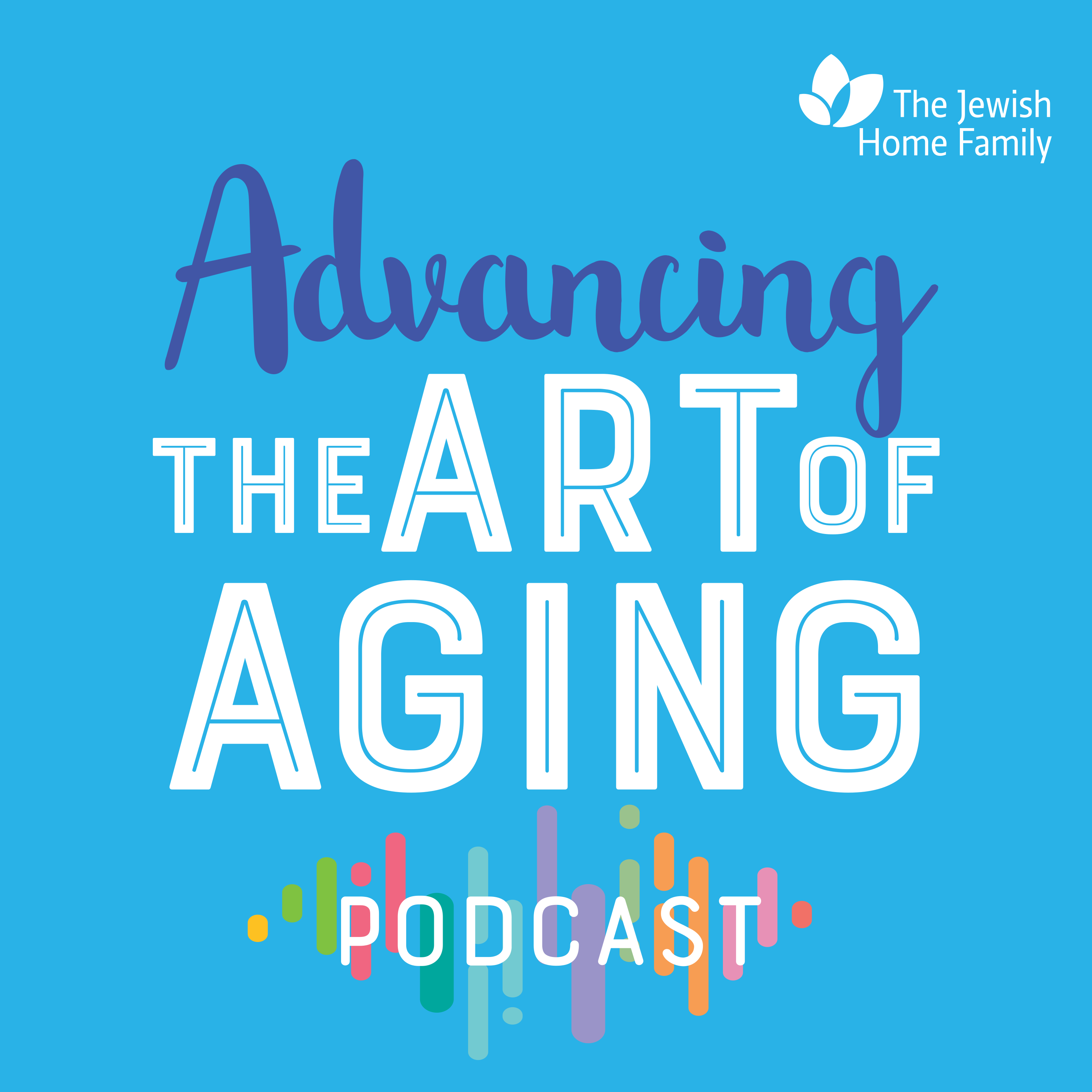 Advancing the Art of Aging Podcast