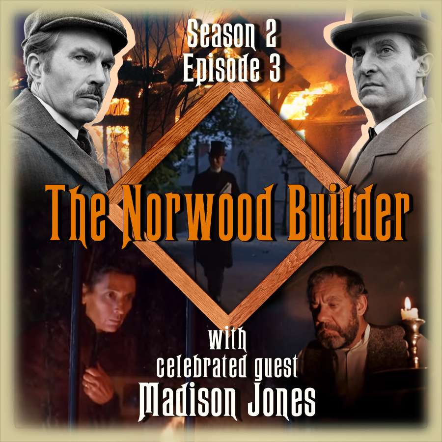 S2E3 - The Norwood Builder (with Madison Jones)