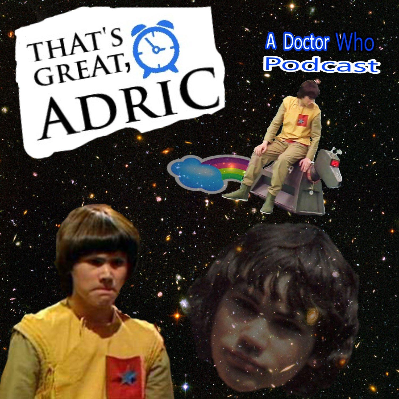 That's Great, Adric