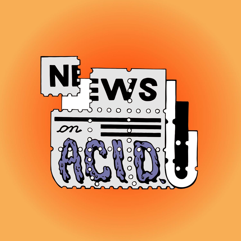 News on Acid