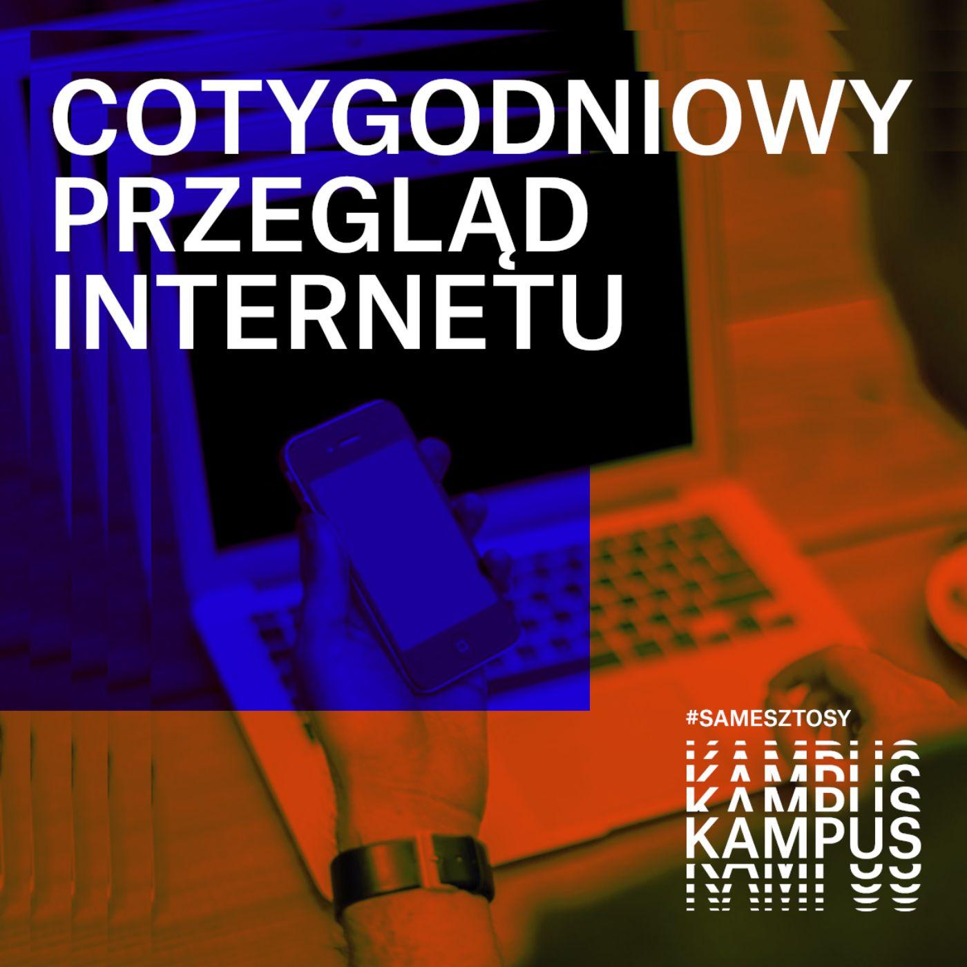 Cotygodniowy Przegląd Internetu - Sylwia Czubkowska