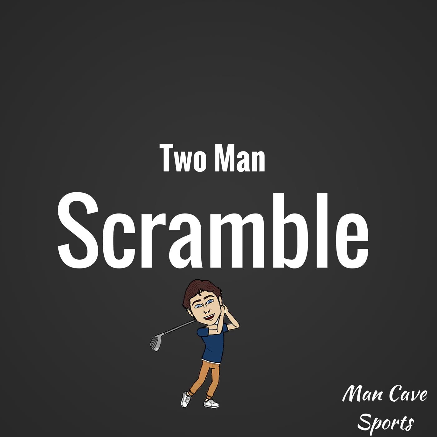 Two Man Scramble | Listen via Stitcher for Podcasts