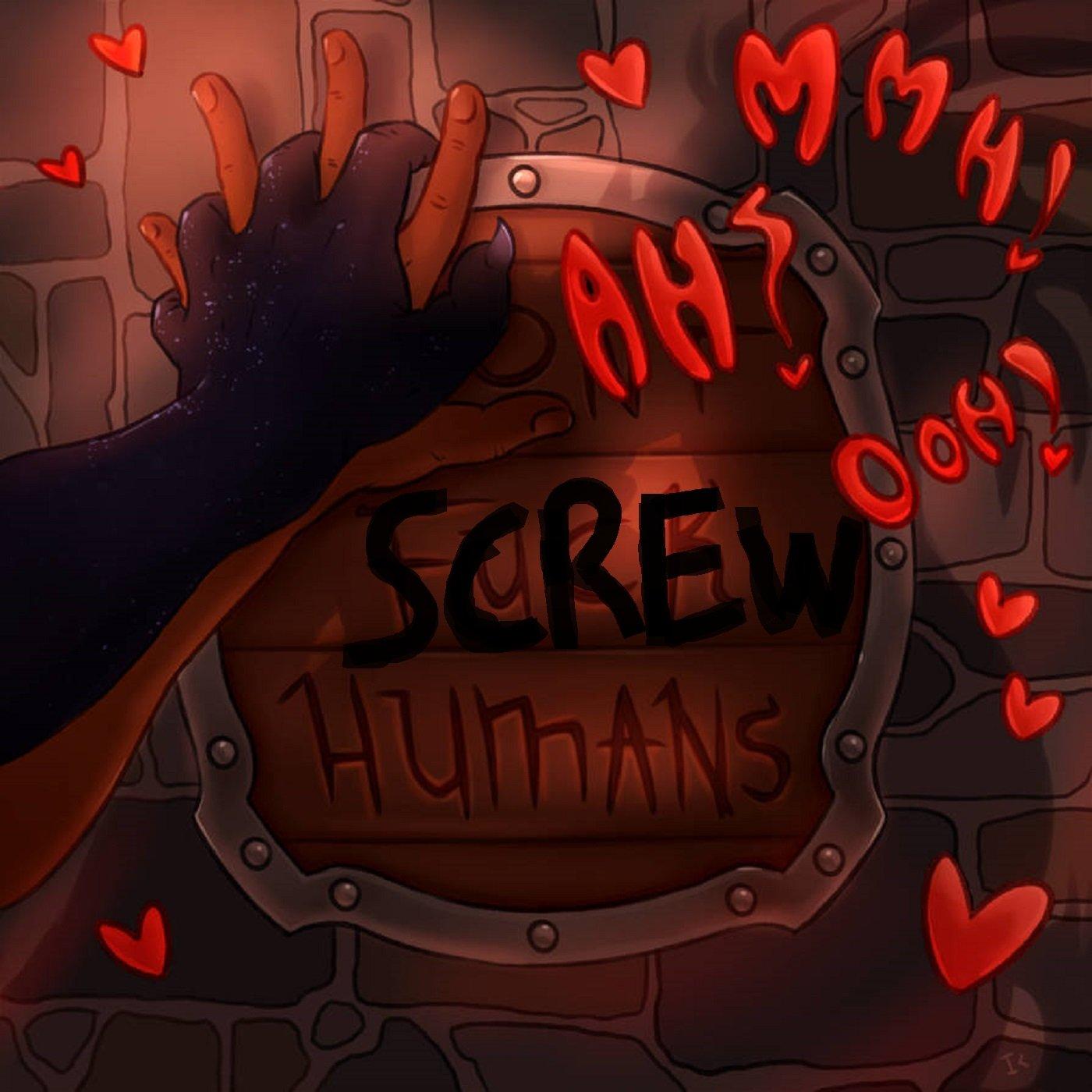 """    Screw Humans "" Podcast"