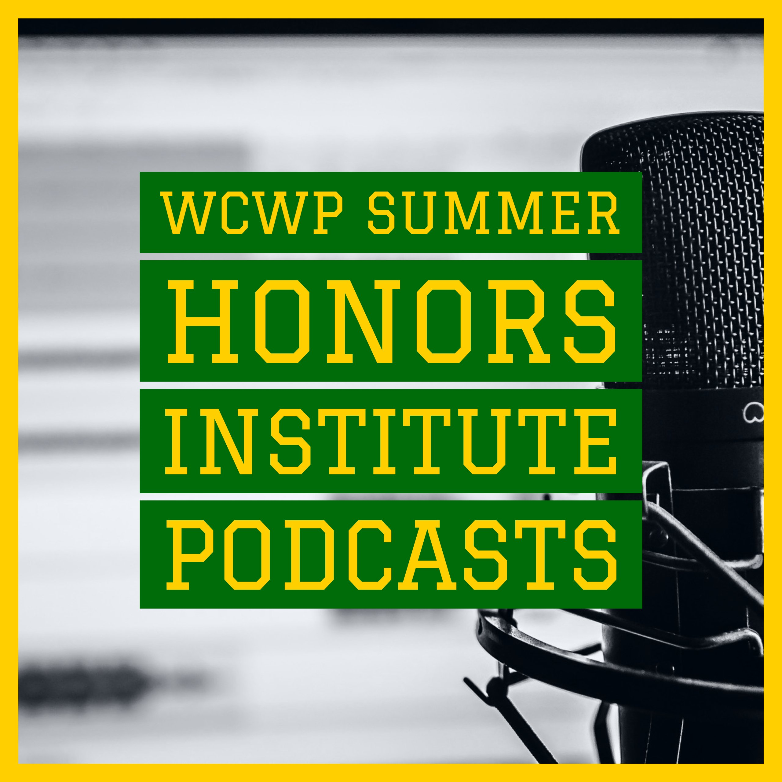 WCWP Summer Honors Institute Podcasts