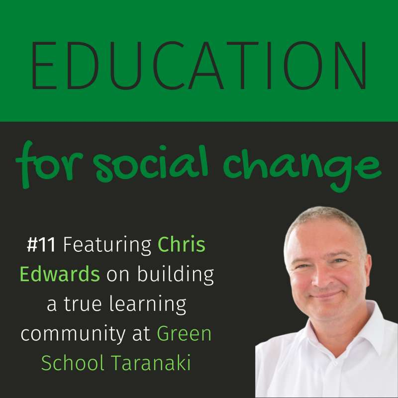 #12 Chris Edwards on building Green School Taranaki