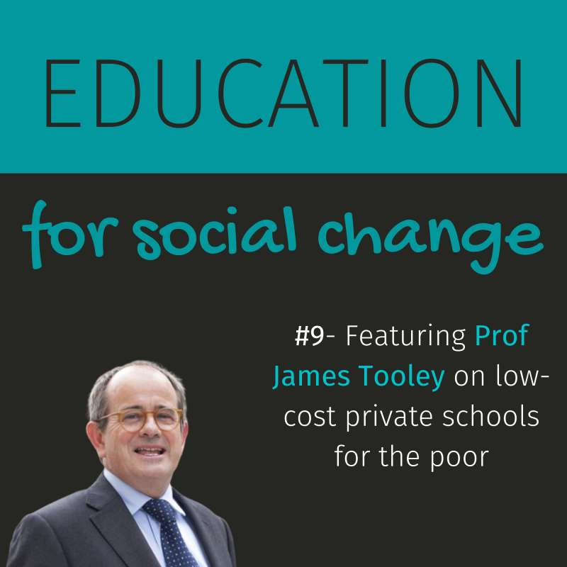 #9 Prof James Tooley on low-cost private schools for the poor