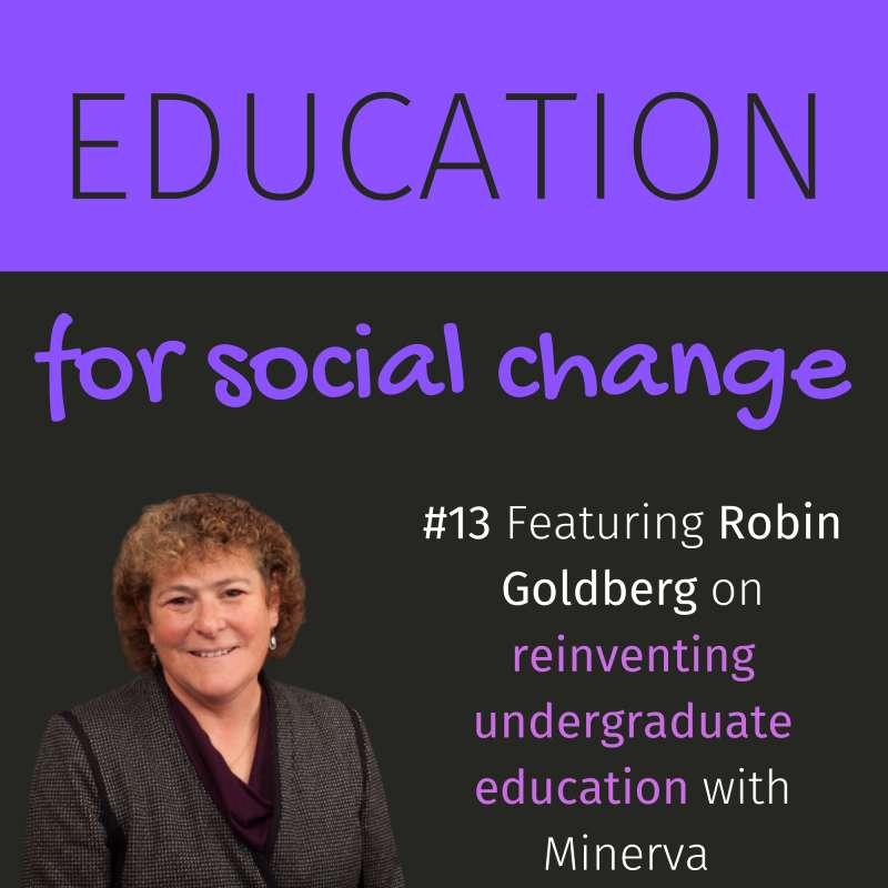 #13 - How Minerva reinvents undergraduate education