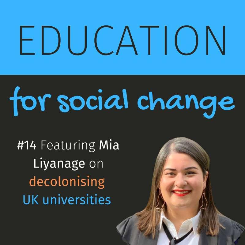#14 - Mia Liyanage on decolonising universities