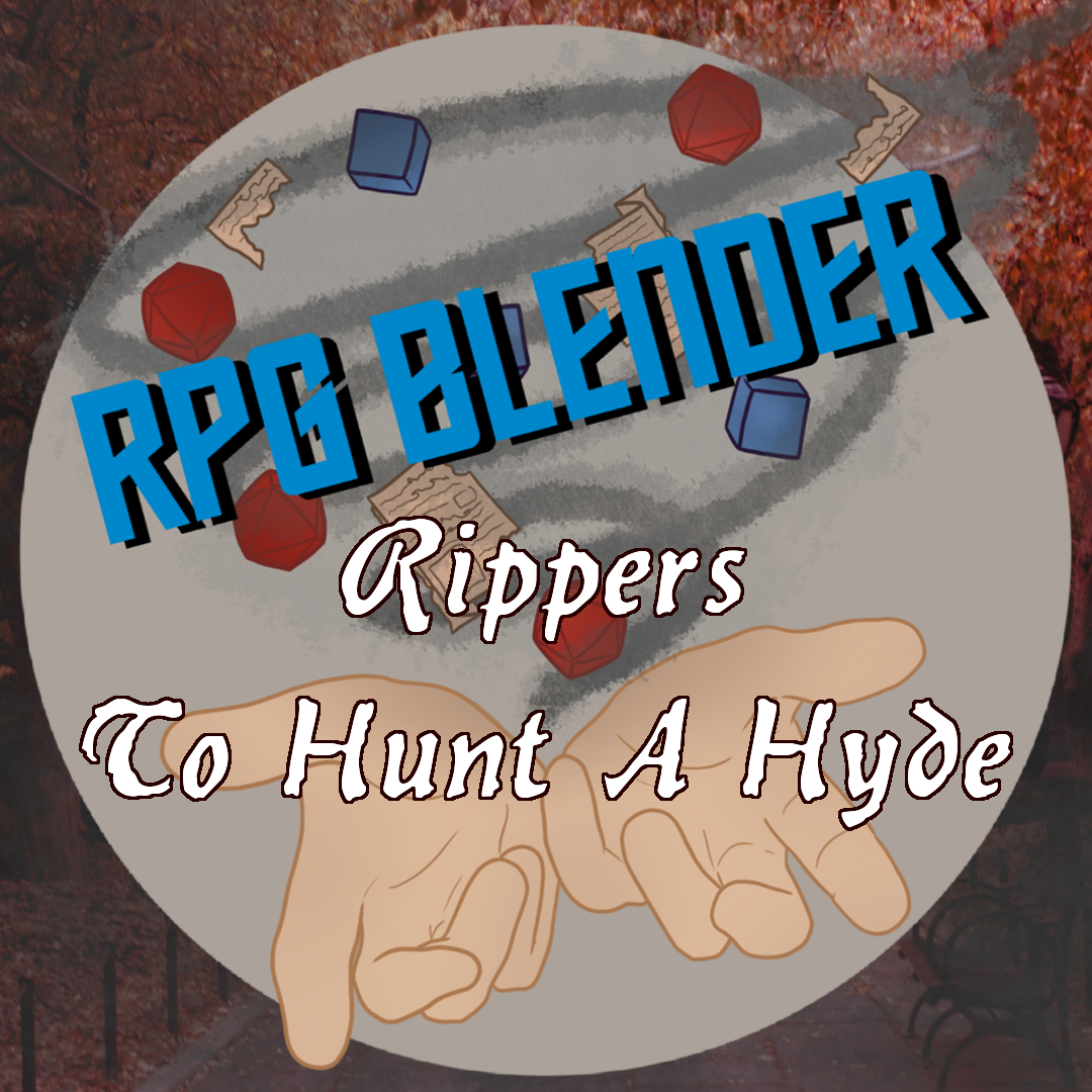 Grab Bag Gaming - Rippers - To Hunt A Hyde