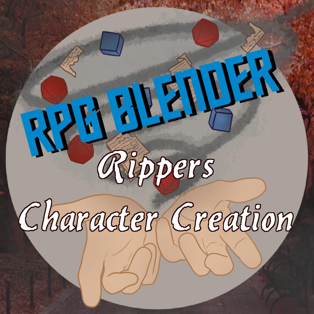 Grab Bag Gaming - Rippers - Character Creation