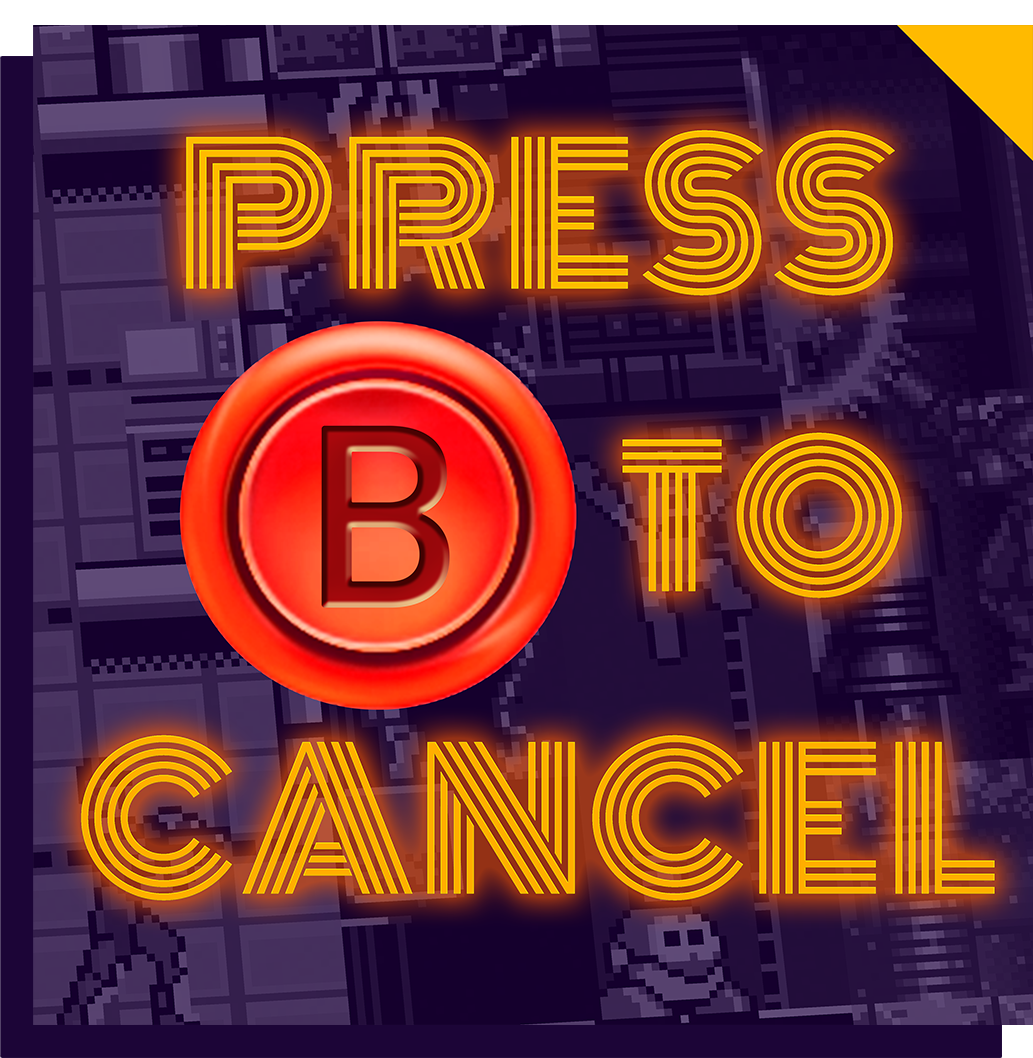 Press B To Cancel