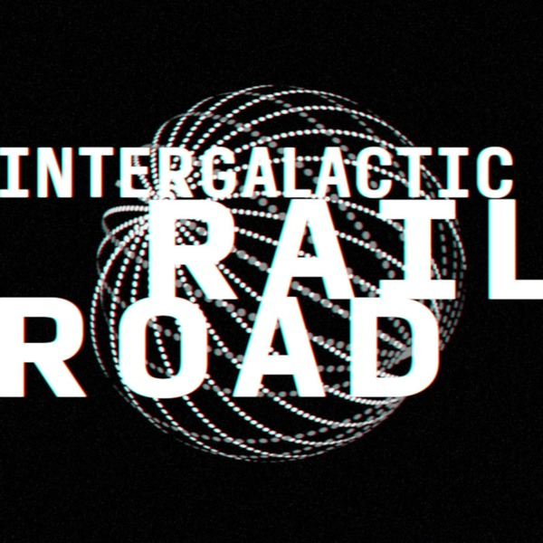 Intergalactic Railroad