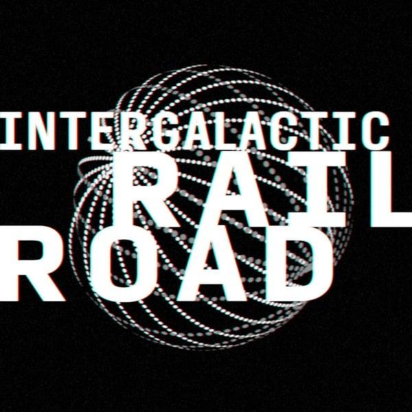 Intergalactic Railroad
