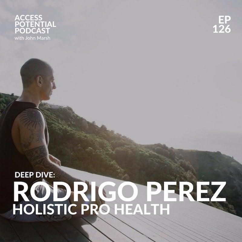 #126 Rod Perez - Holistic Pro Health