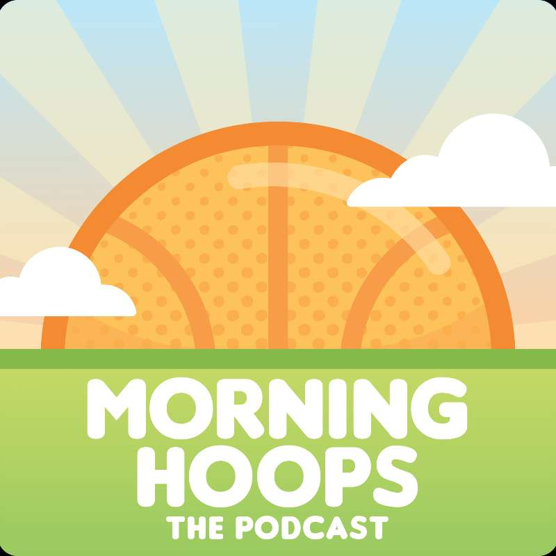 Morning Hoops Basketball Podcast: Around the Arc
