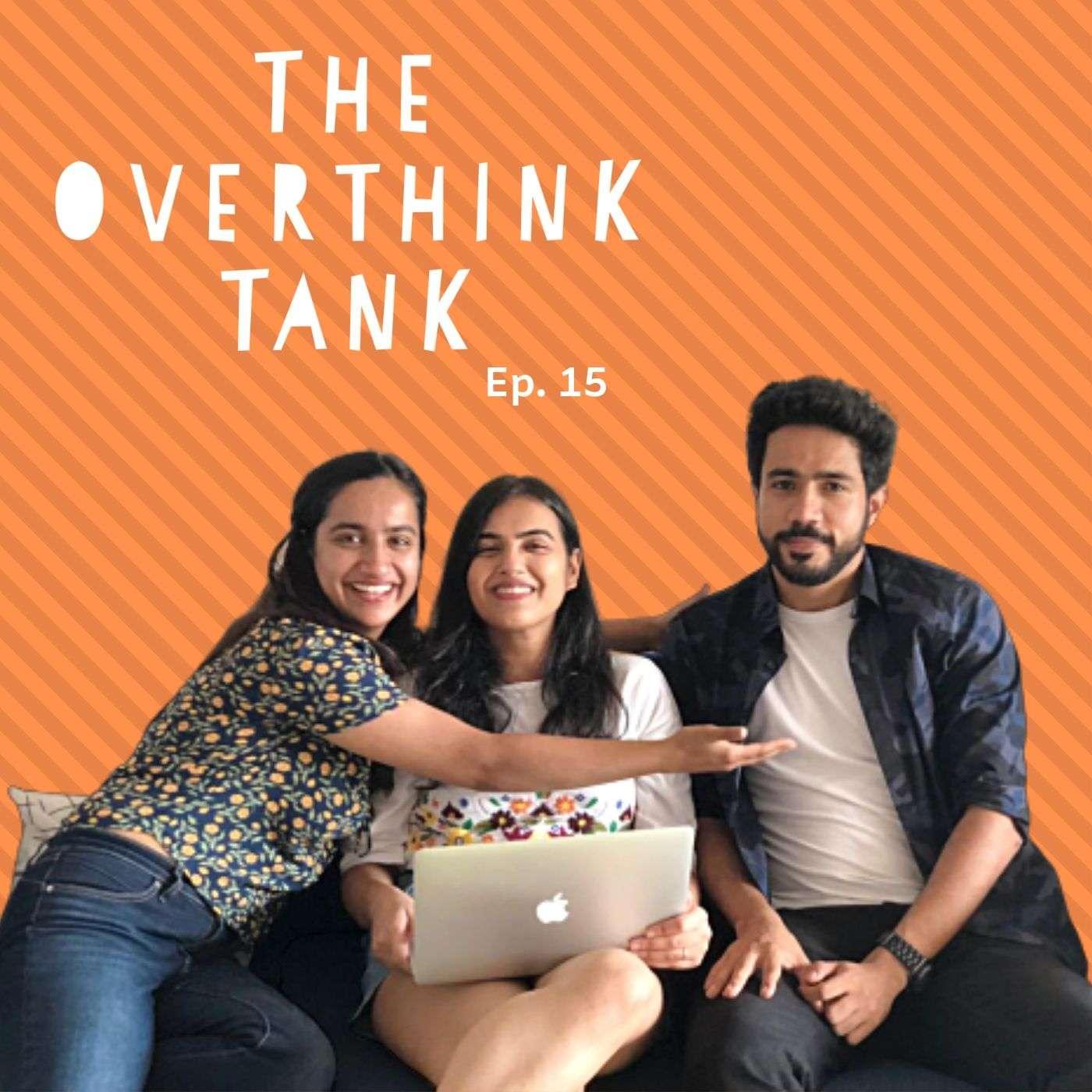 Ep. 15: How To Do Nothing feat. Urooj Ashfaq and Abhishek Upmanyu
