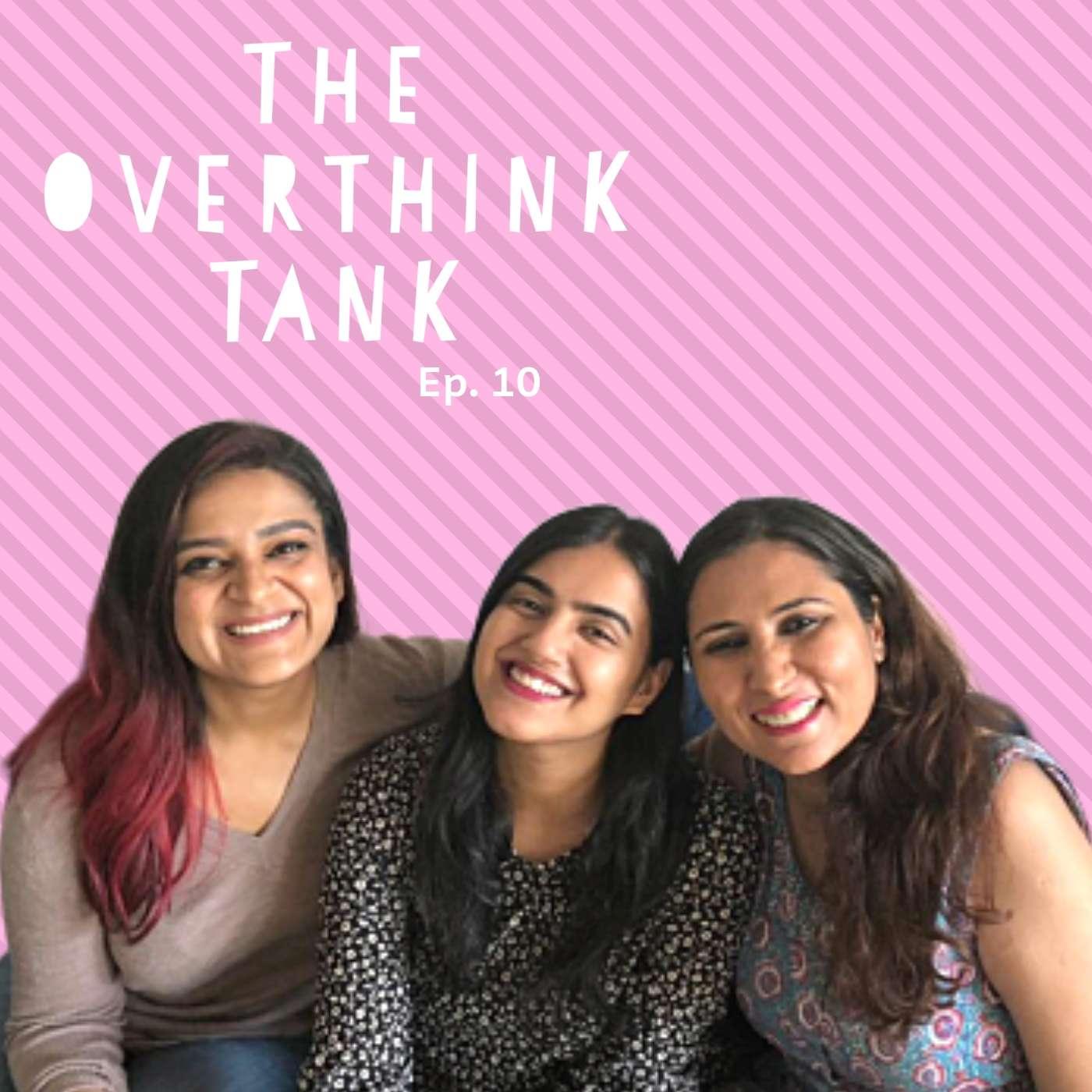Ep. 10: How To Handle Heartbreak feat. Kaneez Surka and Sonali Gupta